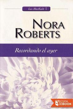 Recordando el ayer - Nora Roberts
