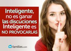 Inteligente no es ganar las discusiones  __Inteligente es NO provocarlas.   Aqui 5 formas de terminar una discusión de pareja, sin pelear