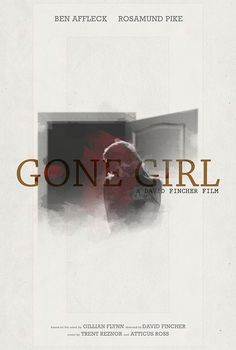 Gone Girl Movie Poster - Entry on Behance Atticus Ross, Gillian Flynn, Trent Reznor, David Fincher, Rosamund Pike, Gone Girl, Film Base, Ben Affleck, Creative