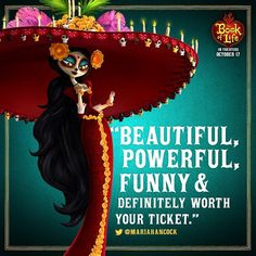 The Book Of Life movie - La Muerte, made of sugar and all things good in this world. Queen of the Land of the Remembered - Beautiful, powerful, funny & definitely worth your ticket.