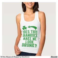 316336bb5 St Pats Shamrock Humor Shirt Funny Tanks, Funny Shirts, Tee Shirts, Saint  Patricks