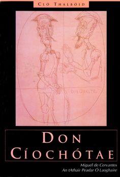 GAÉLICO. Don Cíochótae [título en el idioma original]. Edición de Cló Thalbóid, 2001. Primer capítulo: http://coleccionesdigitales.cervantes.es/cdm/compoundobject/collection/quijote/id/314/rec/1