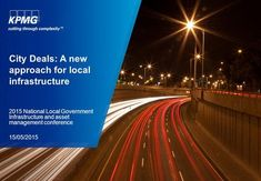 City Deals: A new approach for local infrastructure 2015 National Local Government Infrastructure and asset management conference Asset Management, Economics, Conference, Investing, Lashes, Finance