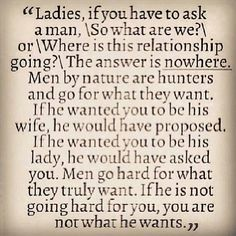 Ladies, if he is not going hard for you, you are not what he wants.