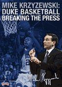 Mike Krzyzewski: Duke Basketball - Breaking the Press