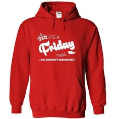 Its a Friday Thing, You Wouldnt Understand !! Name, Hoo - personalized t shirts #customized hoodies #tailored shirts