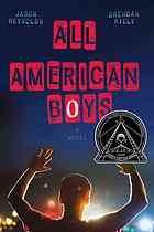 All American boys by Jason Reynolds; Brendan Kiely Hayden Library - Browsery | PZ7.R33593 Al 2015