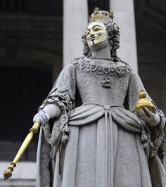 """"""" Guy Fawkes mask on Queen Anne statue before occupy London was evicted. Queen V, Queen Anne, Guy Fawkes Mask, Save The Queen, Make Me Smile, Dreaming Of You, Street Art, Tumblr, Statue"""