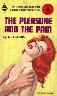 The Pleasure and The Pain, by Ort Louis  Midwood F241, 1963 PBO  Cover art uncredited