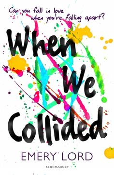 I received an ARC from Razorbill Canada in exchange for an honest review. Title: When We Collided Author: Emery Lord Publisher: Bloomsbury Publication Date: April 5, 2016 Stars: 4.5/5 Summary (from…