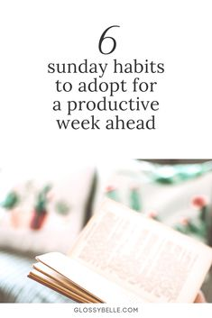 If you always get a serious case of the Monday Blues, here are 6 ways to start the week off right every Sunday so you'll feel more organized and motivated, and have the most productive and stress-free week. #goalsetting #goals #success #motivation #productivity #planning #organization #planners #sunday #selfcare