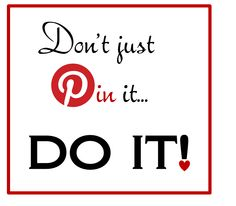 Don't just #pin it...DO IT!