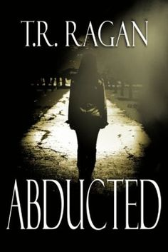 Abducted by T. R. Ragan | Doubleshot Reviews