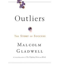 Outliers: The Story of Success. Von Malcolm Gladwell.