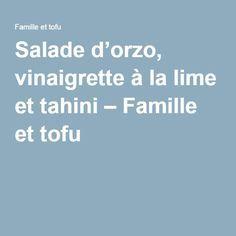 Salade d'orzo, vinaigrette à la lime et tahini – Famille et tofu