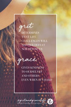 You are filled with grit and grace, beauty that never fades! strong woman, encouragement for women, women of strength, wisdom for women, wise words for women, hope for women, grit, grace #gritandgracelife