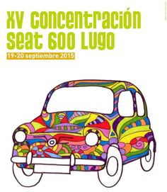 XV CONCENTRACIÓN #SEAT  600 EN LUGO La ciudad de #Lugo  acogerá el próximo sábado 19 y domingo 20 de Septiembre una nueva edición de la #Concentración   #Seat600  en la que todos los participantes en el evento podrán disfrutar de las diferentes actividades programadas para la ocasión. #ViajesTuriplanet
