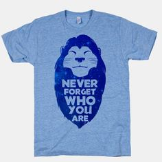 Our t-shirts are made from preshrunk cotton and a heathered tri-blend fabric. Original art on men's, women's and kid's tees. All shirts printed in the USA. Cloud Mufasa Told me to Remember who I am. So much nostalgia in this awesome quote shirt. Cool Tees, Cool Shirts, Tee Shirts, Lgbt Shirts, Dont Skip Leg Day, First Doctor, Remember Who You Are, Disney Shirts, Shirts With Sayings