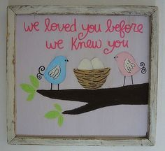 Hand Painted Framed Bird Nest Girls Nursery Art   WE LOVED YOU... Baby Shower Gift. $49.00, via Etsy.