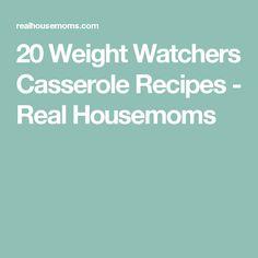20 Weight Watchers Casserole Recipes - Real Housemoms
