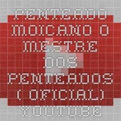 PENTEADO MOICANO - O MESTRE DOS PENTEADOS ( OFICIAL) - YouTube