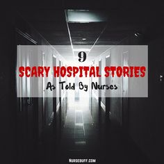9 Scary Hospital Stories As Told By Nurses #Nursebuff #halloween #nurses