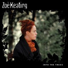 """""""Into the trees"""" is cellist, electronic artist and """"one woman avant-garde orchestra"""" Zoë Keating third album. Online Dating Advice, Free Dating Sites, Marilynne Robinson, Easy Listening Music, The Calling, Flirt Tips, Flirting Memes, New Age, New Music"""