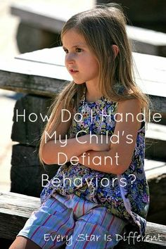 Every Star Is Different: How Do I Handle My Child's Defiant Behaviors?