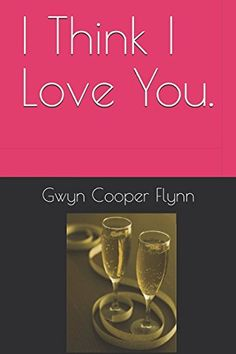 I Think I Love You. (Loss, Lust and Love) by Gwyn Cooper ... https://www.amazon.co.uk/dp/1521867488/ref=cm_sw_r_pi_dp_x_ANeCzb6RHH0TW
