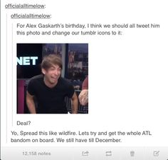 YES WE HAVE TO DO THIS!!!  FOR ALEX GASKARTH!!!!