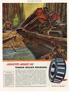1946 Print TIMKEN Roller Bearings Logging Operations Peter Helck Art