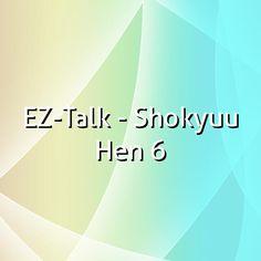 EZ-Talk - Shokyuu Hen 6