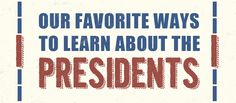 Click here for fun ways to learn about the presidents! via HomeEducatingFamily.com