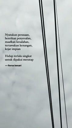 Quotes Indonesia Fiersa Besari Ideas For 2019 Quotes Rindu, Story Quotes, Author Quotes, Nature Quotes, Mood Quotes, Life Quotes, Random Quotes, Funny Quotes, Portrait Quotes