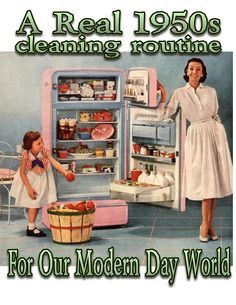 In the 1950s, it was common for the wife to keep her house exceedingly tidy and well-managed. If you run a search on the internet for how they did it, you will find a list that outlines a typical 1...