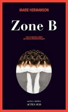 """En Suisse, les cliniques psy aussi sont des coffres-forts. """"Zone B"""" de Marie Hermanson chez Actes Noirs - Actes Sud - Black Libelle: Garde fou"""