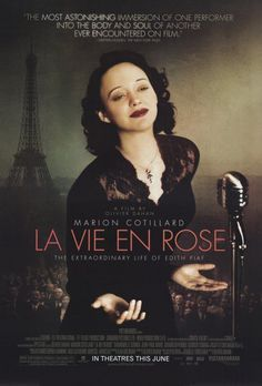 La vie en Rose - Historical tale of French singer Edith Piaf, flawlessly acted by Marion Cotillard. The music and the setting draws you into a world that shaped this one. Never underestimate the power of a film in a language other than English. Films Cinema, Cinema Posters, Movie Posters, Marion Cotillard, Great Films, Good Movies, Film Movie, Musical Film, Movies Showing