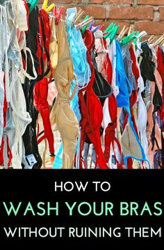 How To Wash Your Bras Without Ruining Them, including how often, with what, and even how to dry 'em!