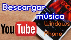 awesome Como descargar música desde Youtube en Windows Phone o Windows 10 Mobile Check more at http://gadgetsnetworks.com/como-descargar-musica-desde-youtube-en-windows-phone-o-windows-10-mobile/