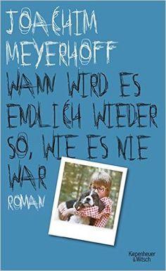 Wann wird es endlich wieder so wie es nie war: Roman Alle Toten fliegen hoch, Band 2: Amazon.de: Joachim Meyerhoff: Bücher