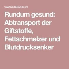 Rundum gesund: Abtransport der Giftstoffe, Fettschmelzer und Blutdrucksenker Fitness Workouts, Fitness Motivation, Good To Know, Feel Good, Carb Detox, Superfood Recipes, Physical Fitness, Stay Fit, How To Stay Healthy