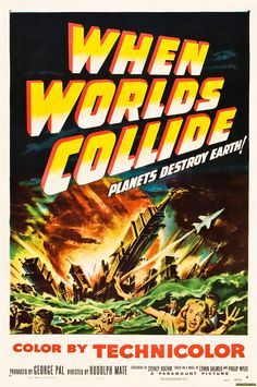 When World Collide (1951) - Not a bmovie, an excellent sci-fi that won an Oscar for Special Effects
