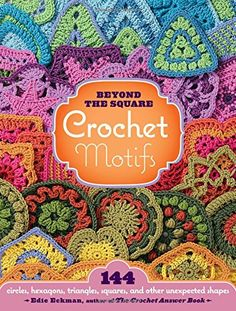 Beyond the Square Crochet Motifs: 144 Circles, Hexagons, Triangles, Squares, and Other Unexpected Shapes   Edie Eckman http://www.amazon.co.jp/dp/1603420398/ref=cm_sw_r_pi_dp_ivJ1wb1N7EQYN
