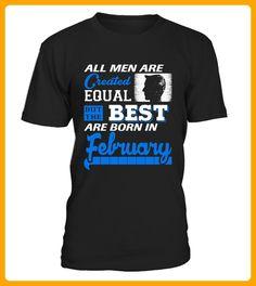 Created Equal Best Are Born In February - Shirts für neffen und nichten (*Partner-Link)