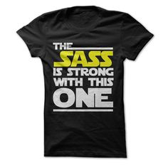 Get your Star Wars love on in a tee or hoodie that says your sass is as strong as the Force. If you love being a smart aleck or a wise ass, you'll be right at home in this funny top. If you've got a b