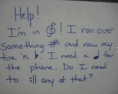 """If You Can Read This, Thank Your Music Teacher.  And just in case you cant: I'm in """"treble""""! I ran over something """"sharp"""" and now my tire is """"flat"""". I need a """"quarter note"""" for the phone. Do I need to """"repeat"""" any of that?"""