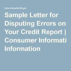Sample Letter for Disputing Errors on Your Credit Report | Consumer Information
