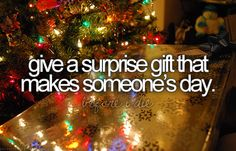 bucket list: give a surprise gift that makes someone's day