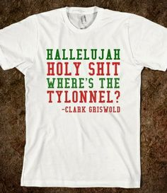 CHRISTMAS VACATION WHERE'S THE TYLONNEL from Glamfoxx Shirts