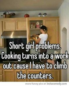 Funny pictures about Short Girl's Kitchen Problems. Oh, and cool pics about Short Girl's Kitchen Problems. Also, Short Girl's Kitchen Problems photos. Short People Problems, Short Girl Problems, Women Problems, Short People Jokes, Life Problems, Italian Girl Problems, Girl Problems Funny, Behind Blue Eyes, Funny Quotes